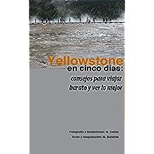Yellowstone en cinco días: consejos para viajar barato y ver lo mejor