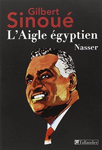 L'aigle Egyptien - Nasser