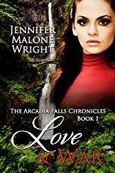 Love & War (The Arcadia Falls Chronicles series Book 1)