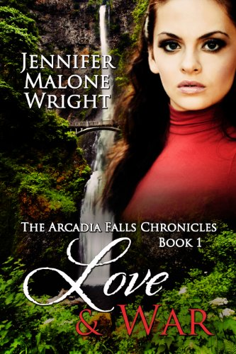 Love & War (The Arcadia Falls Chronicles series Book 1) (English Edition)
