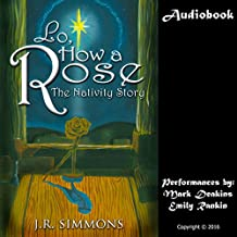 Lo, How a Rose: The Nativity Story