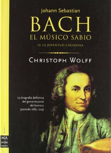 Bach – El Musico Sabio Vol. 1 – La Juventud Creadora