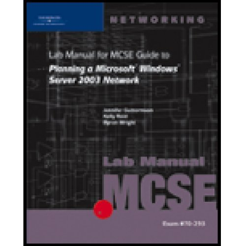 70-293: Lab Manual for Guide to Planning a Microsoft Windows Server 2003 Network by Jennifer Guttormson, Kelly Reid, Byron Wright (2004) Paperback