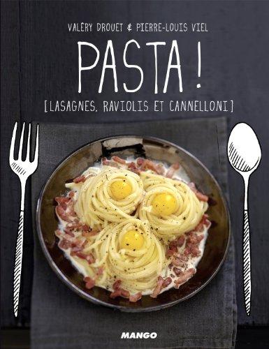 Pasta ! : Lasagne, ravioli et cannelloni par Valéry Drouet
