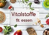 Vitalstoffe - fit essen (Tischkalender 2019 DIN A5 quer): Sich gesund, fit und schlank essen mit den Vitalstoff stärksten Lebensmitteln (Monatskalender, 14 Seiten ) (CALVENDO Gesundheit)
