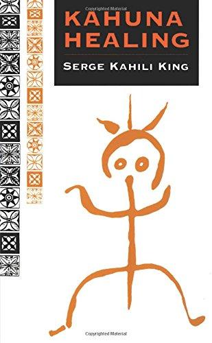Kahuna Healing (Quest Books) por Serge Kahili King