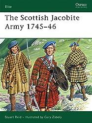 The Scottish Jacobite Army 1745-46 (Elite, Band 149)