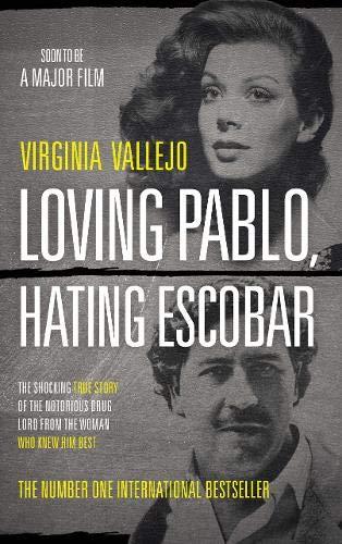 Loving Pablo, Hating Escobar por Virginia Vallejo