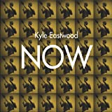 Now   Eastwood, Kyle. Auteur