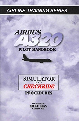 [ [ AIRBUS A320 PILOT HANDBOOK: SIMULATOR AND CHECKRIDE TECHNIQUES BY(RAY, MIKE )](AUTHOR)[PAPERBACK]