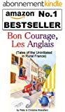 """""""Bon Courage, Les Anglais."""" (Tales of the Uninitiated in Rural France) (English Edition)"""