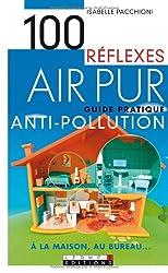 Air pur : Guide pratique antipollution à la maison, au bureau