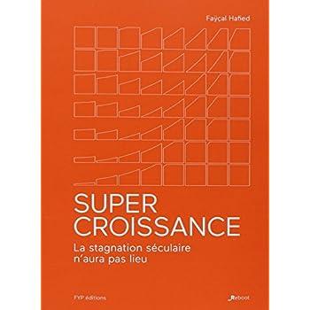 Supercroissance: La Stagnation Seculaire N Aura Pas Lieu
