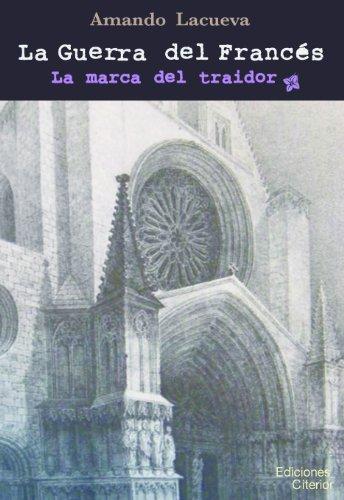 La Guerra del Francés -La marca del traidor- por Amando Lacueva