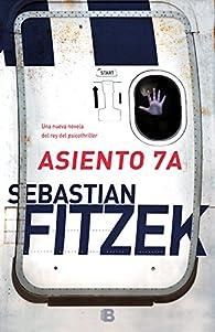 Asiento 7A par Sebastian Fitzek