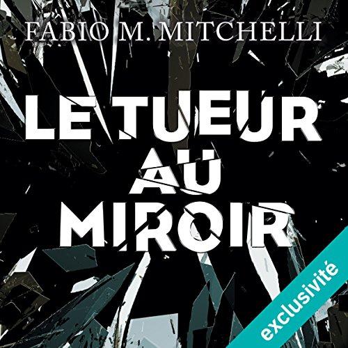 Le tueur au miroir (Louise Beaulieu 2)