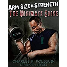 Arm Size and Strength: The Ultimate Guide (English Edition)