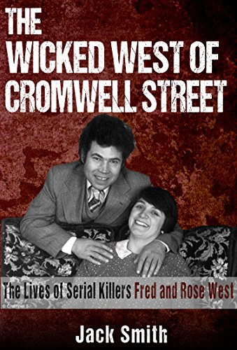 romwell Street: The Lives of Serial Killers Fred and Rose West (English Edition) ()