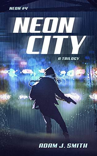 Neon City: A Cyberpunk Trilogy (English Edition)