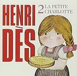 La Petite charlotte : vol. 2 / Henri Dès | Dès, Henri