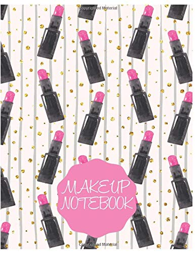 Makeup Notebook: Cute Makeup/Cosmetics Notebook/Journal for Fashion Lovers to Writing (8.5x11 Inch. 21.59x27.94 cm.) Wide Ruled Lined Paper 110 Blank Pages (WHITE&PINK&BLACK Pattern)