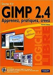 Gimp 2.4 - Apprenez, Pratiquez, Créez Starter Kit