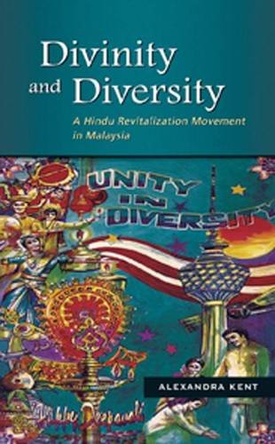 Divinity and Diversity: A Hindu Revitalization Movement in Malaysia (NIAS Monograph Series)