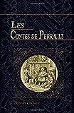 Les contes de Perrault - (D'après les textes originaux)