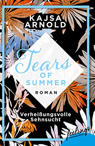 Verheißungsvolle Sehnsucht: Roman (Tears of Summer, Band 2)