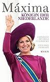 Máxima: Königin der Niederlande - Soledad Ferrari, Gonzalo Álvarez Guerrero