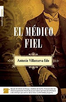 El médico fiel (Novela Historica (roca)) de [Edo, Antonio Villanueva]