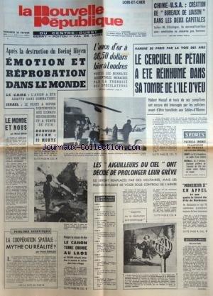 NOUVELLE REPUBLIQUE (LA) du 23/02/1973 - APRES LA DESTRUCTION DU BOEING LIBYEN / EMOTION ET REPROBATION DANS LE MONDE - LE MONDE ET NOUS PAR DUFAU - RAMENE DE PARIS PAR LA VOIE DES AIRS - LE CERCUEIL DE PETAIN A ETE REINHUME SUR L'ILE D'YEU - LES SPORTS / PATRICIA EMONET - RUGBY - FOOT - LES CONFLITS SOCIAUX - LA COOPERATION SPATIALE PAR KOHLER - LE CANON TONNE ENCORE A LAOS