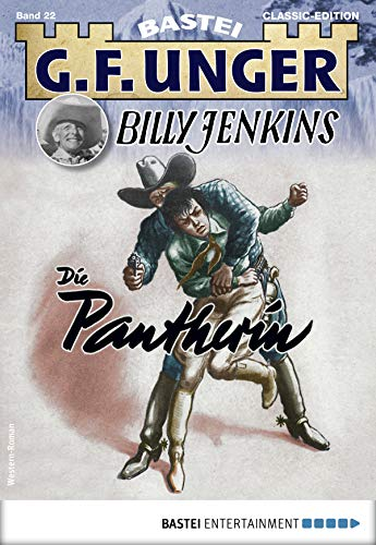 G. F. Unger Billy Jenkins 22 - Western: Die Pantherin (G.F. Unger Classic-Edition)