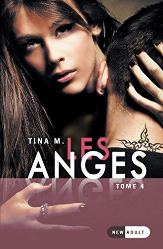 Les Anges: Tome 4 par Tina M.