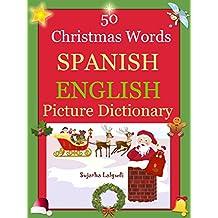 Navidad Libro. 50 Christmas Words (Navidad): Spanish English Picture Dictionary, Cincuenta primeras palabras de Navidad,Spanish kids dictionary,Christmas ... Spanish English Dictionary nº 25)