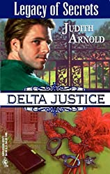 Legacy of Secrets (Delta Justice, Book 11) by Judith Arnold (1998-06-01)