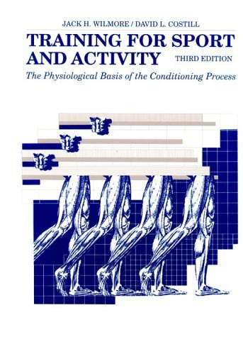Training for Sport and Activity: The Physiological Basis of the Conditioning Process by Jack H. Wilmore (1993-08-30)
