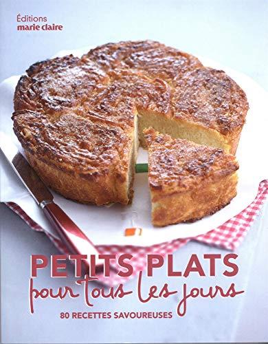 Petits plats pour tous les jours : 80 recettes savoureuses par Sonia Kordjani,Flavie Gusman