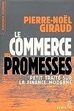 Telecharger Livres Le Commerce des promesses Petit traite sur la finance moderne Petit traite sur la finance moderne (PDF,EPUB,MOBI) gratuits en Francaise