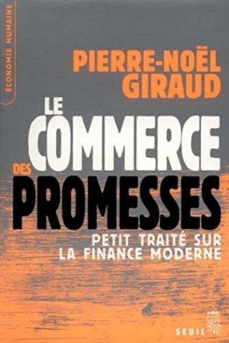 Le Commerce des promesses. Petit traité sur la fi...