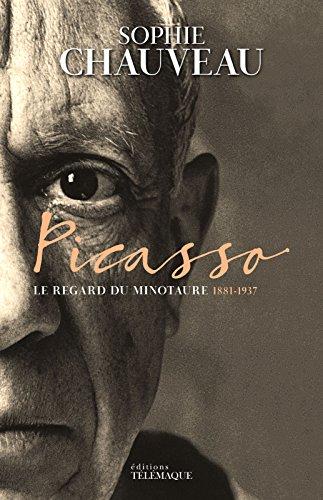 Picasso: Le regard du Minotaure, 1881-1937