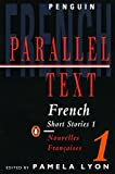 French Short Stories 1: Parallel Text (Penguin Parallel Text)