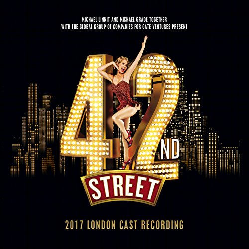 42nd Street (2017 London Cast)