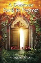 A Doorway Back to Forever: Believe: Welcome Skyborn warrior. Your Awakening is now.: Volume 1