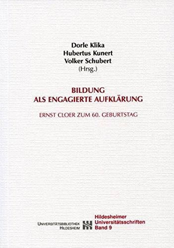Bildung als engagierte Aufklärung: Ernst Cloer zum 60. Geburtstag (Hildesheimer Universitätsschriften)