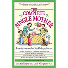 The Complete Single Mother: Reassuring Answers to Your Most Challenging Concerns (English Edition)