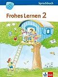 Frohes Lernen Sprachbuch 2. Ausgabe Bayern: Schülerbuch Klasse 2 (Frohes Lernen. Ausgabe für Bayern ab 2014)