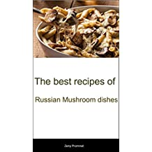 The best recipes of Russian Mushroom dishes (English Edition)
