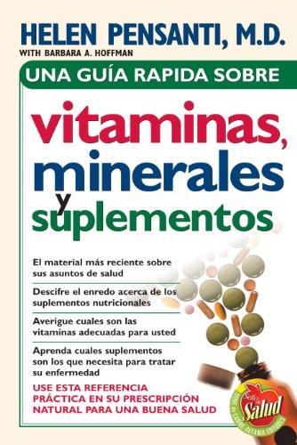 Una guía rápida de vitaminas, minerales y suplementos de [Pensanti, Helen]