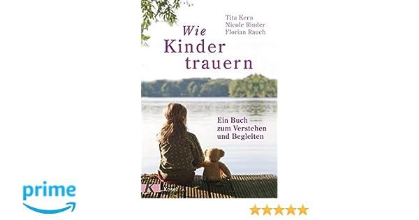 Wie Kinder trauern: Ein Buch zum Verstehen und Begleiten: Amazon.de ...